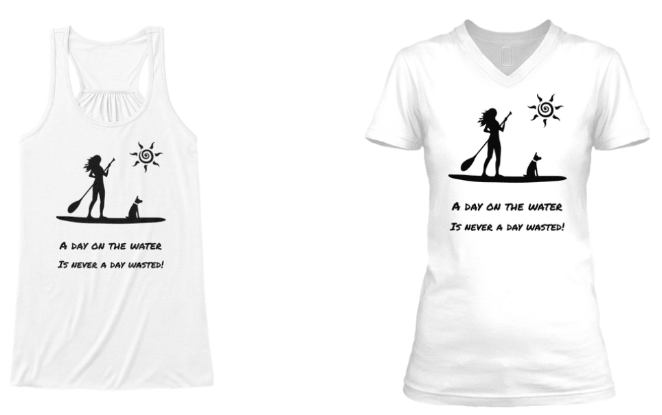 'A day on the water is never wasted' t-shirts