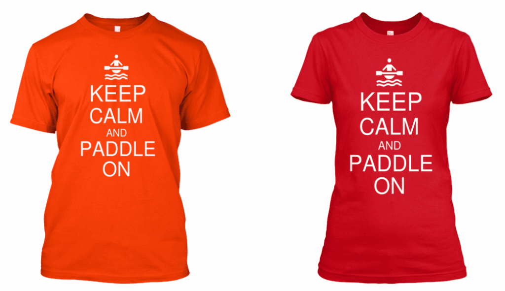 Keep Calm and Paddle On t-shirts