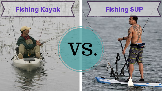 Fishing Kayak vs SUP: Which one is right for you?