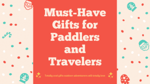 """Festive graphic that says """"Must-Have Gifts for Paddlers and Travelers"""""""